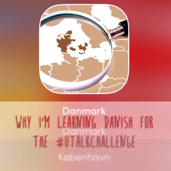 Why I'm Learning Danish for the uTalkChallenge
