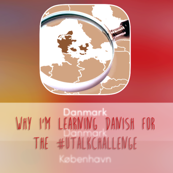 Why I'm Learning Danish for the uTalkChallenge