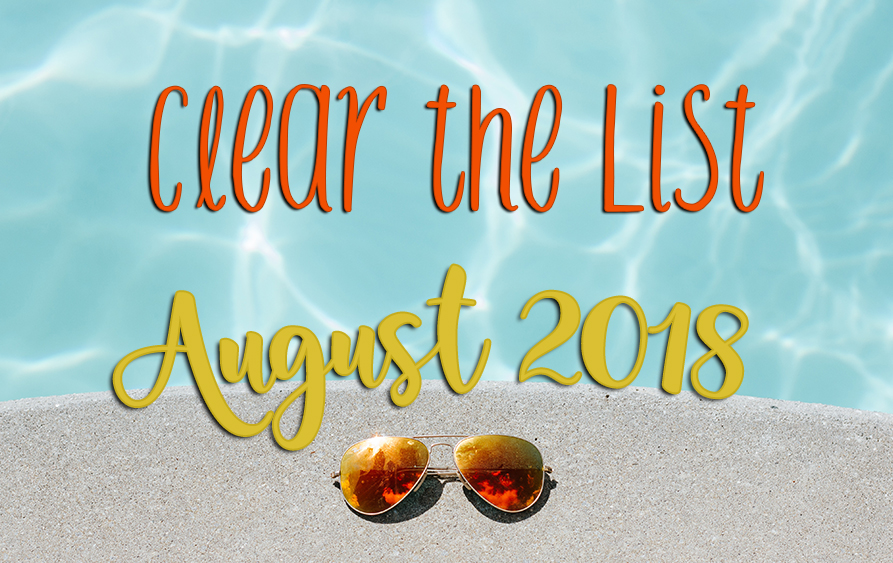 Clear the List: August 2018