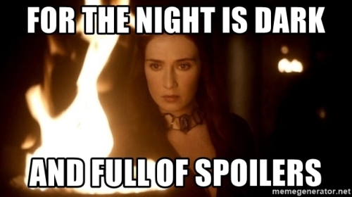 for-the-night-is-dark-and-full-of-spoilers