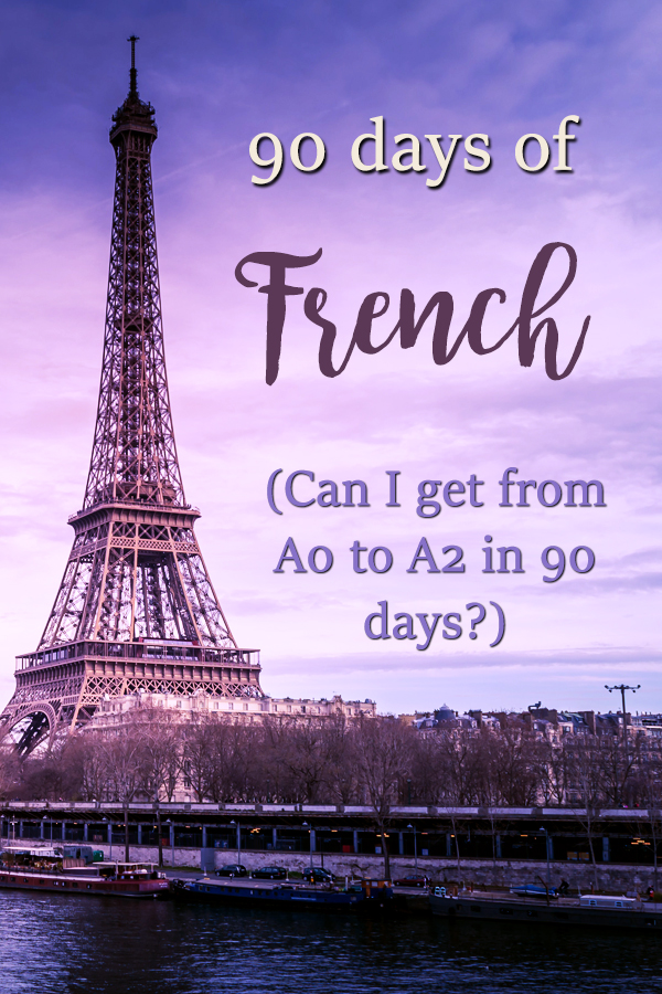 90 Days of French: Can I get from A0 to A2 in 90 days?