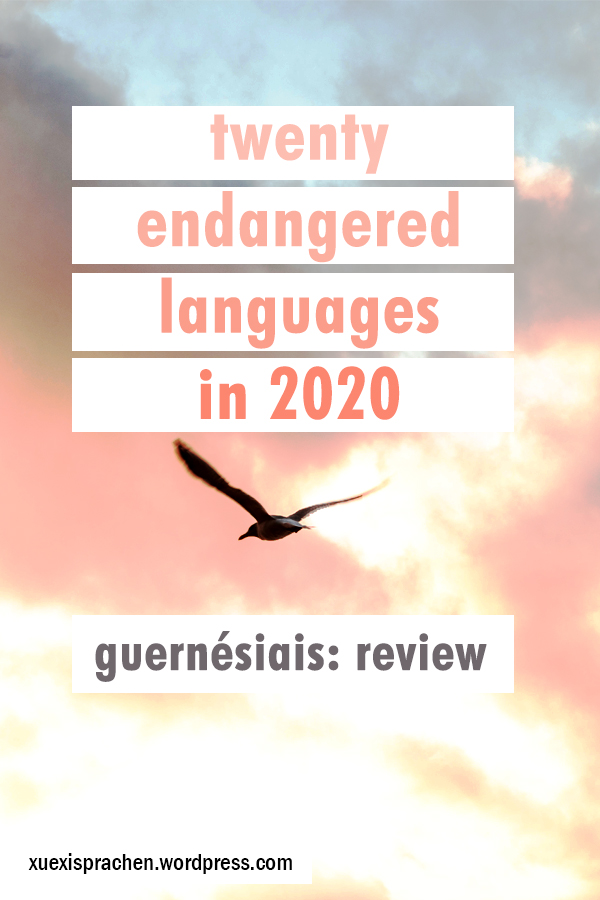 20 Endangered Languages in 2020 - Guernésiais: Review