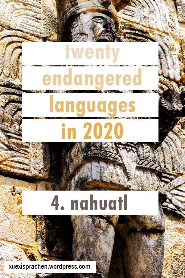 20 Endangered Languages in 2020: 4. Nahuatl