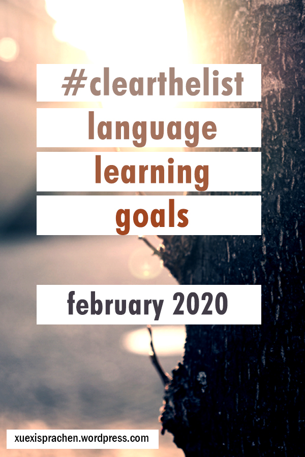 #clearthelist language learning goals - february 2020